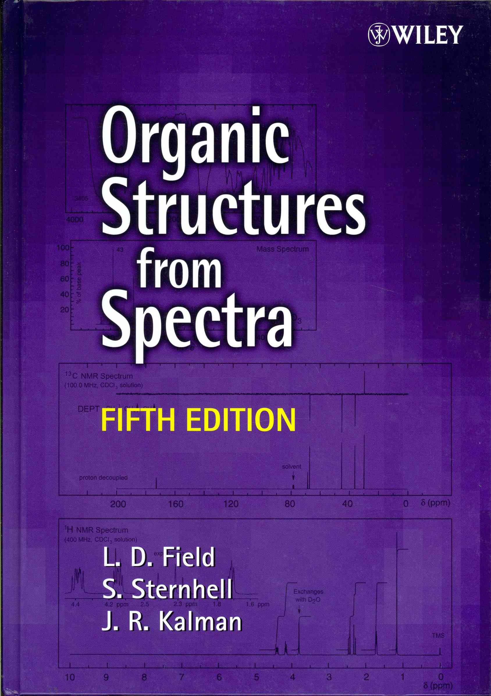 Organic Structures from Spectra By Field, Leslie D./ Kalman, J. R.