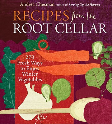 Recipes from the Root Cellar By Chesman, Andrea